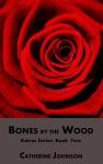 Bones by the Wood